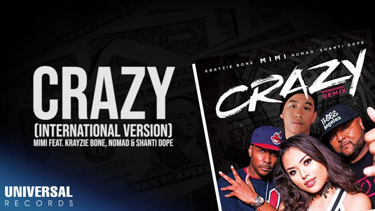 Mimi feat. NomaD, Krayzie Bone & Shanti Dope - Crazy (International Remix) (Official Lyric Video