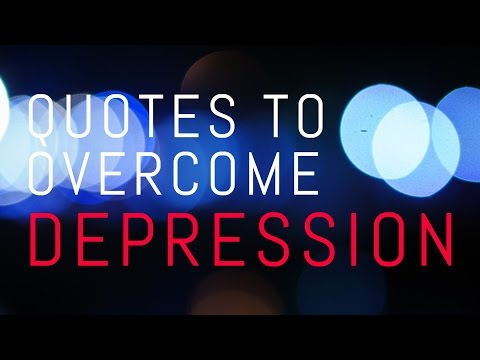 Helpful Quotes to Overcome Depression