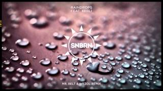 SNBRN Feat Kerli Raindrops Mr Belt Wezol Remix Cover Art
