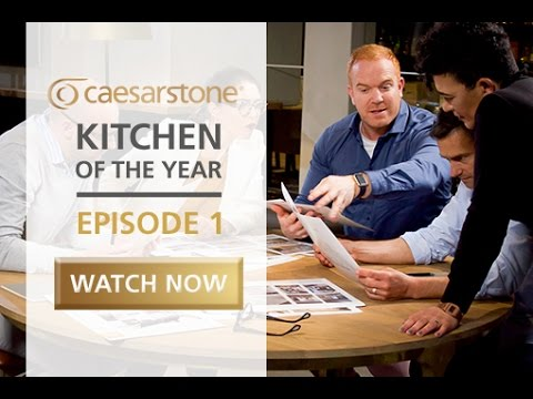 Caesarstone Kitchen of the Year 2016 - Episode 1 of 10