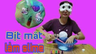 Thử Thách Bịt Mắt Làm Slime | Như Quỳnh Kids