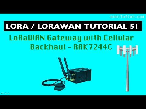 LoRa/LoRaWAN Tutorial 51: LoRaWAN Gateway With Cellular Backhaul - RAK7244C