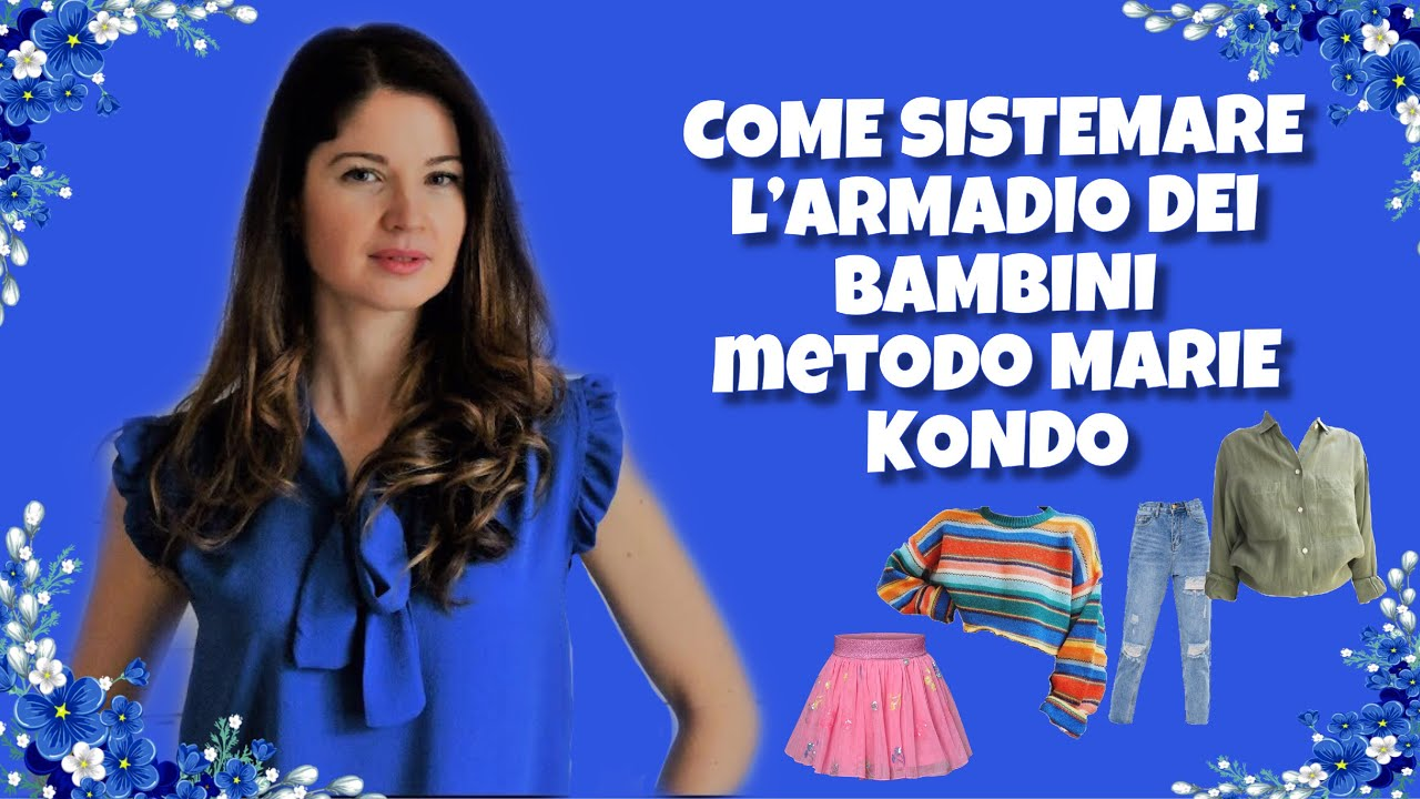 COME SISTEMARE L'ARMADIO DEI BAMBINI metodo MARIE KONDO - YouTube