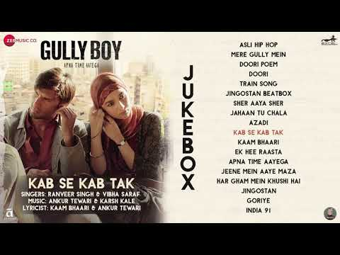 Kab Se Kab Tak - Gully Boy | Ranveer Singh | Kaam Bhaari | Vibha Saraf | Divine & Naezy