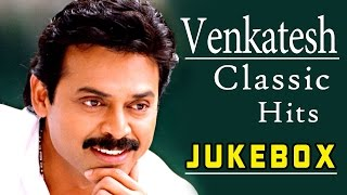 Venkatesh best classic hits jukebox || back 2 back video songs