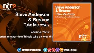Steve Anderson & Breame - Take Me Away (Breame Remix) [InfraProgressive]