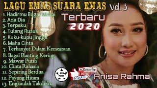 NEW 2020 ALBUM ANISA RAHMA LAGU EMAS SUARA EMAS Vol.3