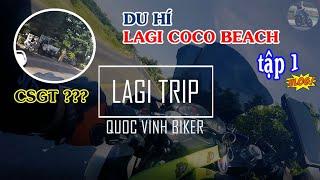 Đi tour Lagi COCO BEACH | PKL gặp CSGT và nhũng điều cần chia sẻ tới anh em - Vlog 1