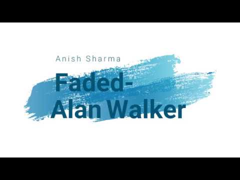 Faded- Alan Walker cover by Anish Sharma