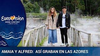 AMAIA y ALFRED: Así graban la postal en las Azores | Eurovisión 2018