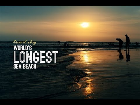 My First Vlog : What did I do at Cox's Bazar? - Worlds Longest Sea Beach