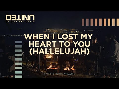 When I Lost My Heart To You (Hallelujah) LIVE - Hillsong UNITED - of Dirt and Grace Mp3