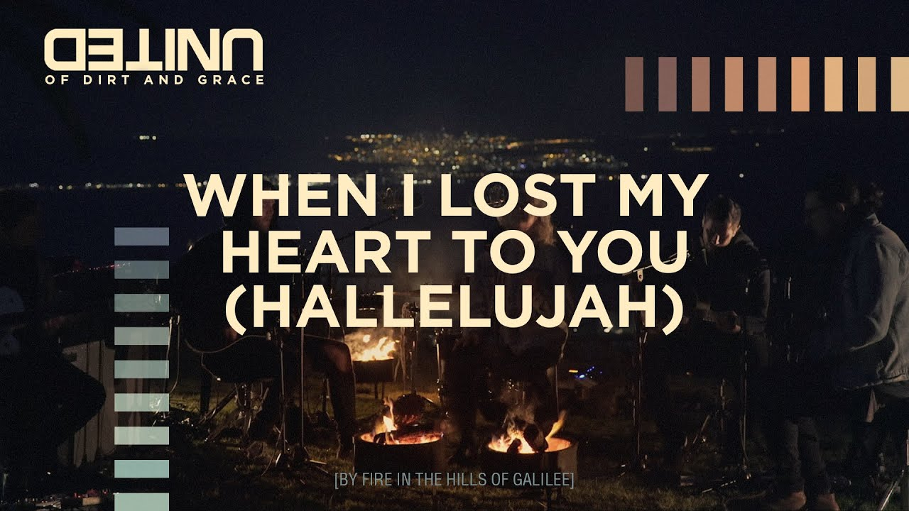 When I Lost My Heart To You (Hallelujah) LIVE - Hillsong UNITED - of Dirt and Grace