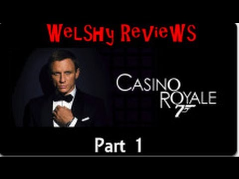 Welshy Reviews Casino Royale Part 1