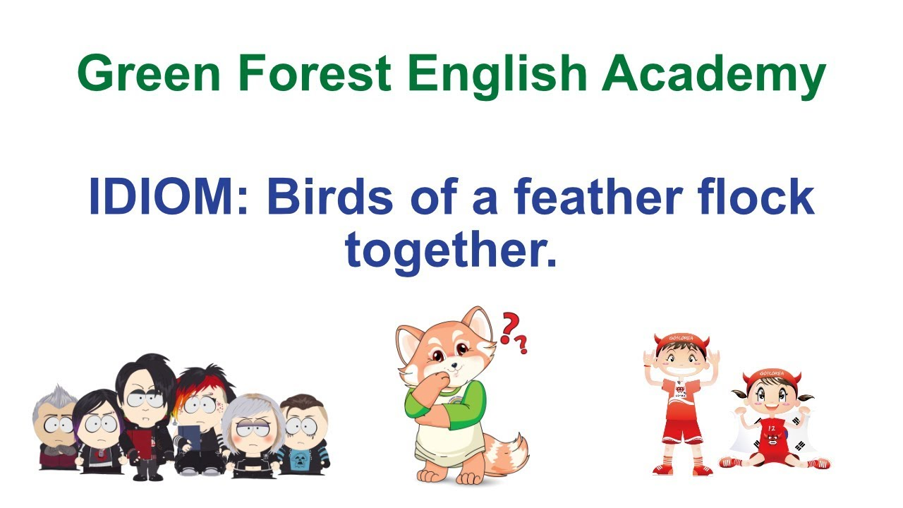 Gfea Idiom 2 Birds Of A Feather Flock Together Youtube
