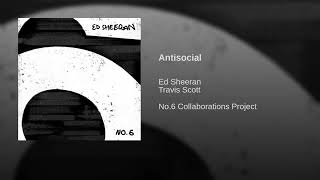 Ed Sheeran & Travis Scott - Antisocial (Audio)