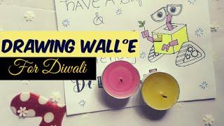 Drawing Wall°E//Diwali Special