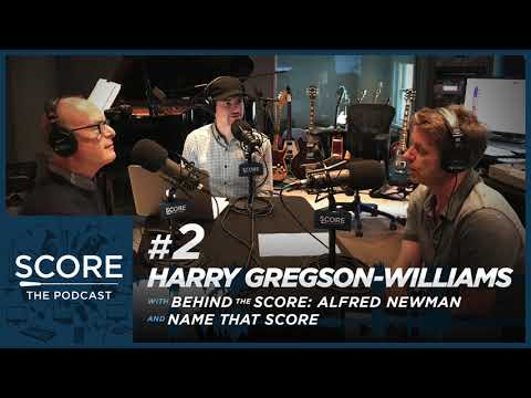 🎵Score: The Podcast #2 | Harry Gregson-Williams, Behind the Score: Alfred Newman & Name That Score