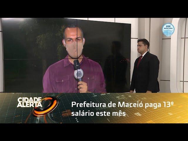 Prefeitura de Maceió paga 13º salário este mês