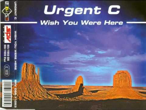 Urgent c wish you were here radio edit