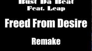 Freed From Desire (Bust Da Beat Feat. Leap Remake)