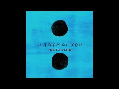 [Chillout] Ed Sheeran - Shape of You (Hipst3r Remix)