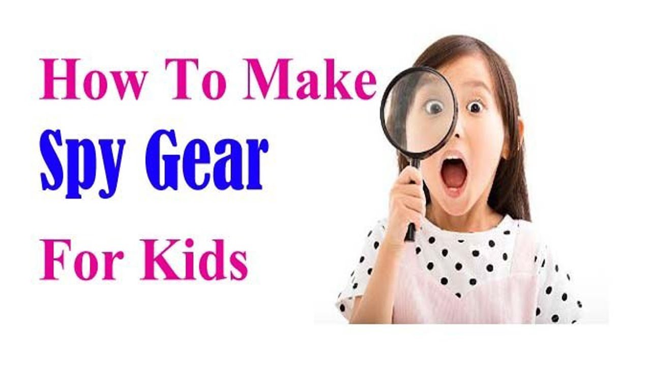 How To Make Spy Gear For Kids 2020