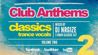 DJ Nrgize - Club Anthems Classics 2 (Trance Vocals)