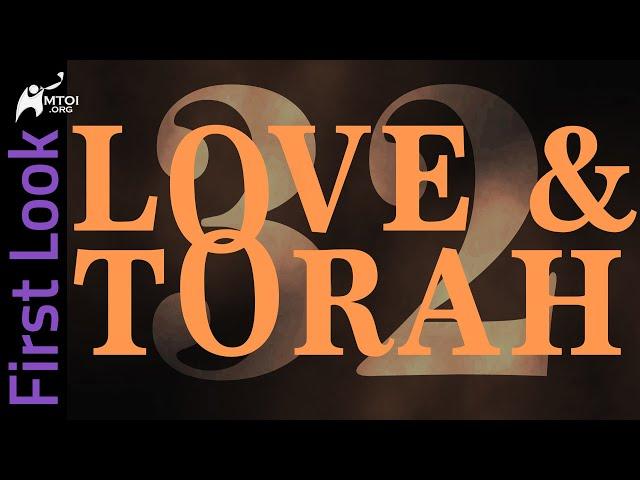 First Look | Love & Torah | Part 32