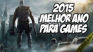 2015 será um dos maiores anos para os games na história