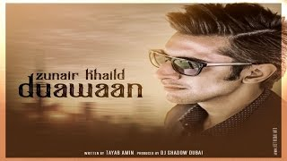 Zunair Khalid - Duawaan | Produced by DJ Shadow Dubai