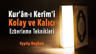 Kur'an-ı Kerim'i Kolay ve Kalıcı Ezberleme Teknikleri -1 - Eyyüp BEYHAN