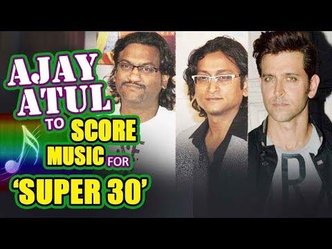 National Award winning composer duo AjayAtul to score music for Hrithik Roshans Super 30!