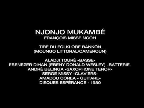 Njonjo Mukambe FRANÇOIS MISSE NGOH