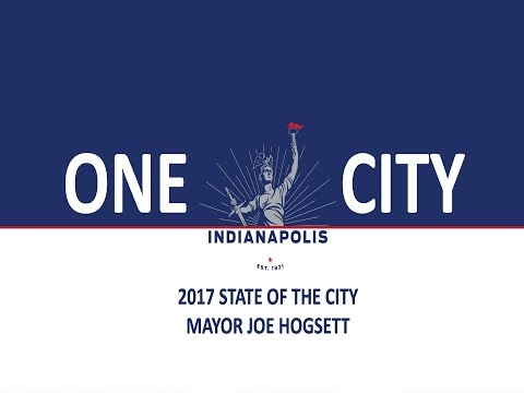 Indianapolis Mayor Joe Hogsett's 2017 State of the City
