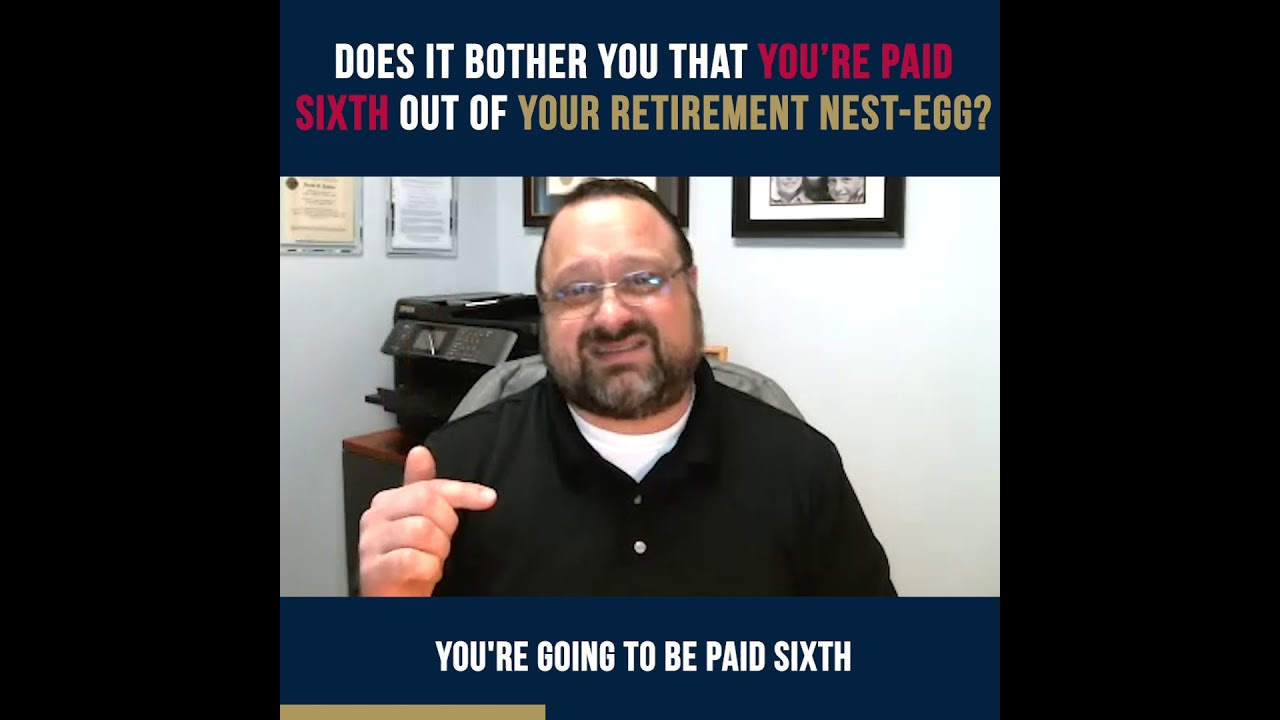 Does it bother you that you're paid SIXTH out of YOUR retirement plan?   David H. Kinder, RFC, ChFC
