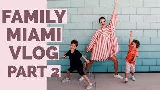 Never Ending Adventures MIAMI PART 2   FAMILY TRAVEL VLOG