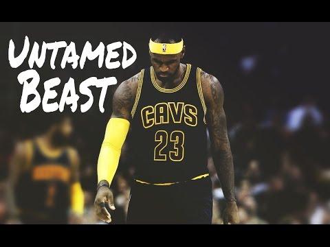 LeBron James- Untamed Beast- Mix [HD] #Champion