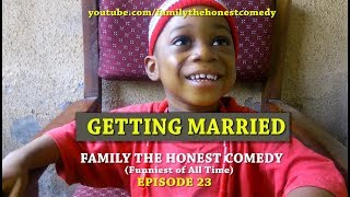 GETTING MARRIED (Family The Honest Comedy)(Episode 23)