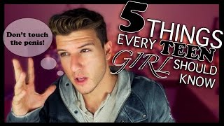 5 THINGS EVERY TEEN GIRL SHOULD KNOW