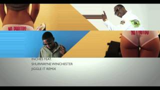 Inches feat. Shurwayne Winchester - JIGGLE IT REMIX (song)