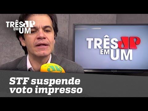 STF Suspende Voto Impresso Nas Eleições