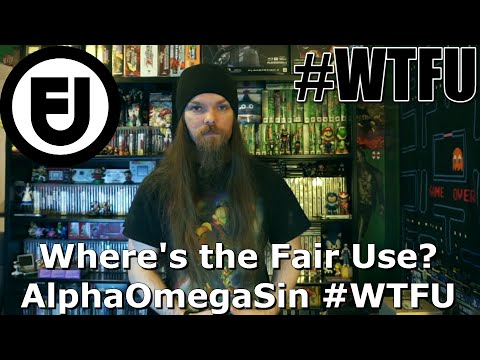 Where's the Fair Use? - AlphaOmegaSin #WTFU