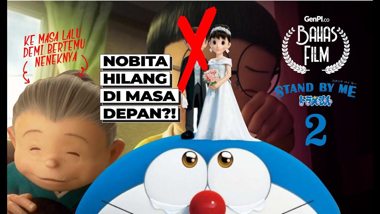 Stand By Me Doraemon 2 Kerinduan Dan Pernikahan Nobita Bahas Film Youtube
