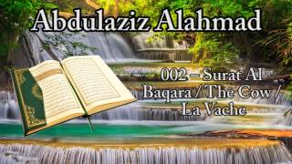 Abdulaziz Al Ahmad [] 002 – Surat Al Baqara / The Cow / La Vache / البقرة