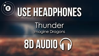 Imagine Dragons - Thunder (8D AUDIO)