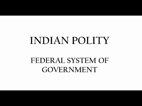 Indian Polity - India as a Federal system of government