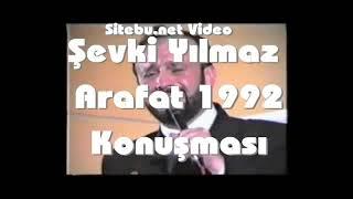 Şevki Yılmaz 1992 Arafat Konuşması   Ses Kaydı