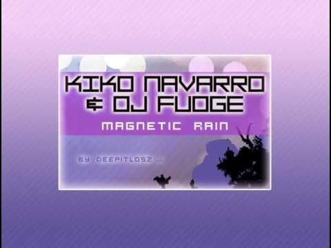Kiko Navarro and Dj Fudge - Magnetic Rain