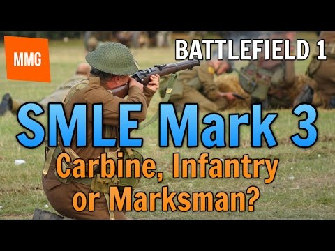 BATTLEFIELD 1: SMLE Mk3 Review - Carbine, Infantry or Marksman?